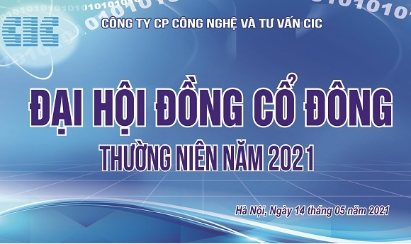 CIC tổ chức thành công Đại hội đồng cổ đông năm 2021