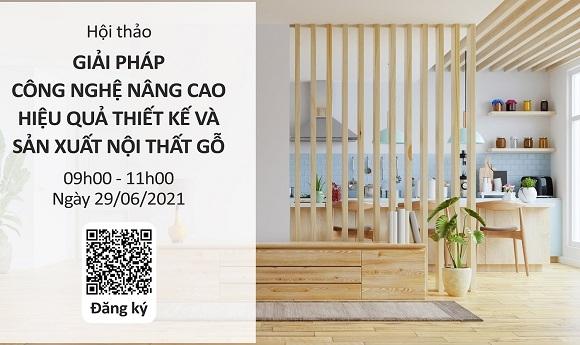 """Webinar online với chủ đề """"Giải pháp công nghệ nâng cao hiệu quả thiết kế và sản xuất nội thất gỗ"""""""